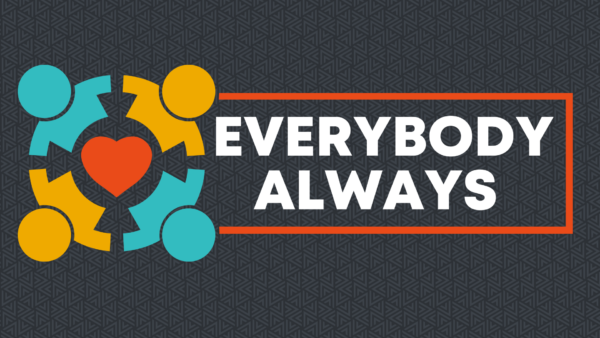 Everybody Always: Where you are Image